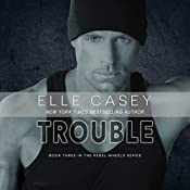 Trouble: Rebel Wheels, Book 3 | Elle Casey