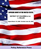 U.S. Supreme Court Decision on DISTRICT OF COLUMBA, et al. v. HELLER