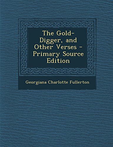 The Gold-Digger, and Other Verses - Primary Source Edition PDF