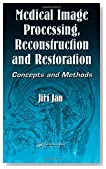Medical Image Processing, Reconstruction and Restoration: Concepts and Methods (Signal Processing and Communications)
