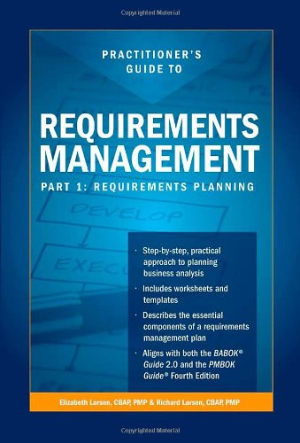 Practitioners Guide to Requirements Management, Part 1:...