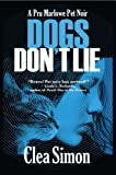 Dogs Don't Lie: A Pru Marlowe Pet Noir #1 (Pru Marlowe Pet Mysteries)