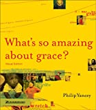Whats So Amazing About Grace? Visual Edition