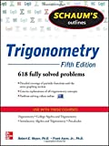 Schaum's Outline of Trigonometry, 5th Edition: 618 Solved Problems + 20 Videos (Schaum's Outlines)