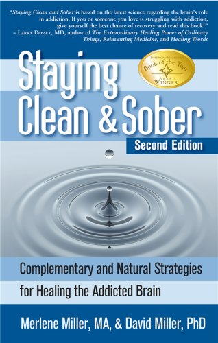 Staying Clean & Sober: Complementary and Natural Strategies for Healing the Addicted Brain