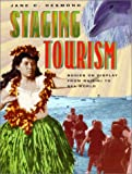 img - for By Jane C. Desmond Staging Tourism: Bodies on Display from Waikiki to Sea World (1st First Edition) [Hardcover] book / textbook / text book