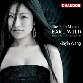 The Piano Music of Earl Wild featuring the Gershwin arrangements
