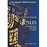 The Resurrection of Jesus: John Dominic Crossan and N. T. Wright in Dialogue ~ John Dominic Crossan