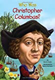 img - for Who Was Christopher Columbus? book / textbook / text book
