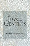 Jews & Gentiles (1594031541) by Himmelfarb, Gertrude