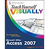 Teach Yourself VISUALLY Microsoft Office Access 2007 (Teach Yourself VISUALLY (Tech)) ~ Faithe Wempen