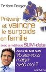 Pr�venir et vaincre le surpoids en famille avec la m�thode SLIM-Data par Rougier