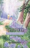 Bluebell: A Yorkshire Tale of Passion, Friendship, Betrayal and Revenge