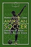 American Soccer: History, Culture, Class