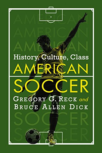 American Soccer Past and Present: History, Culture, Sociology
