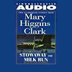 'Stowaway' and 'Milk Run': Two Unabridged Stories from Mary Higgins Clark | Mary Higgins Clark