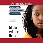 Little White Lies | Brianna Baker,F. Bowman Hastie