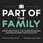 Part of the Family: Christadelphians, the Kindertransport, and Rescue from the Holocaust | Jason Hensley
