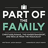 img - for Part of the Family: Christadelphians, the Kindertransport, and Rescue from the Holocaust book / textbook / text book