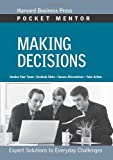 Making Decisions: Expert Solutions to Everyday Challenges (Pocket Mentor)