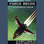 Stalking Tiger: Force Recon #6 | James V. Smith