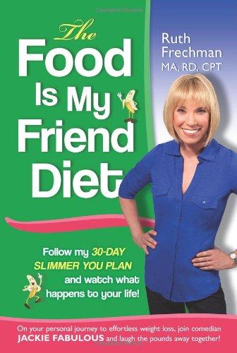 The Food Is My Friend Diet