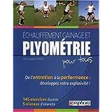 Echauffement, Gainage et Plyometrie pour Tous-de l'Entretien a la Performance : 200 Exercices Illustpar Christophe Carrio
