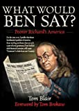 img - for What Would Ben Say?: Poorer Richard s America book / textbook / text book