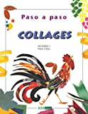 Collages (Paso a Paso/ Step By Step) (Spanish Edition)