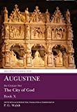 Augustine: De Civitate Dei X (Classical Texts) (0856688487) by Walsh, P. G.
