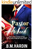 Your Pastor, My Husband