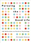 Pursuing the Good Life: 100 Reflectio...