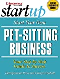 Start Your Own Pet-Sitting Business and More: Doggie Day Care, Grooming, Walking (StartUp Series)