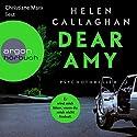 Dear Amy: Er wird mich töten, wenn Du mich nicht findest Audiobook by Helen Callaghan Narrated by Christiane Marx