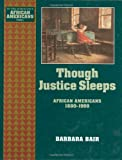 img - for Though Justice Sleeps: African Americans 1880-1900 (Young Oxford History of African Americans) book / textbook / text book