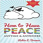 How to Have Peace: Anytime & Anywhere | Robin Bremer