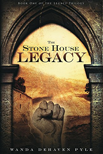 Book: The Stone House Legacy (The Legacy Trilogy Book 1) by Wanda DeHaven Pyle