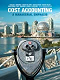 Cost Accounting: A Managerial Emphasis, Sixth Canadian Edition with MyAccountingLab (6th Edition)
