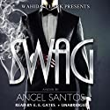 Swag: Wahida Clark Presents (       UNABRIDGED) by Angel Santos Narrated by Mr. Gates