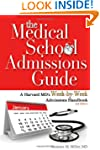 The Medical School Admissions Guide:...