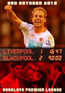 Blackpool FC - Liverpool 1 Blackpool 2- Barclay's Premier League October 3rd 2010 [DVD] by PDI Media