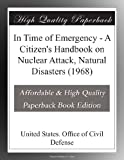 In Time of Emergency - A Citizens Handbook on Nuclear Attack, Natural Disasters (1968)
