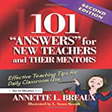 img - for New Teacher Book Bundle: 101 Answers for New Teachers and Their Mentors: Effective Teaching Tips for Daily Classroom Use book / textbook / text book