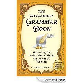 The Little Gold Grammar Book: Mastering the Rules That Unlock the Power of Writing (3rd Edition) (English Edition)