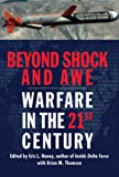 Beyond Shock and Awe: Warfare in the 21st Century (042521382X) by Haney, Eric L.