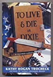 To Live & Die in Dixie (Callahan Garrity Mysteries) (0060179244) by Trocheck, Kathy Hogan