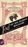 'Tod auf dem Weingut Beauclaire: Ein Provence-Krimi' von Mary L. Longworth