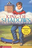 King of Shadows (1416905324) by Cooper, Susan