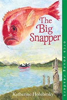 the big snapper (orca young readers) - katherine holubitsky