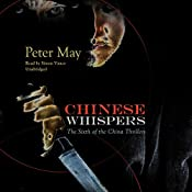 Chinese Whispers: The China Thrillers, Book 6 | Peter May
